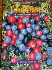Food plants of Interior First Peoples  -- Food plants of Interior First Peoples by Nancy J. Turner