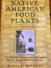 Native American Food Plants  -- Native American Food Plants by Daniel E. Moerman